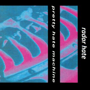 Radar Hate - Prety Hate Machine